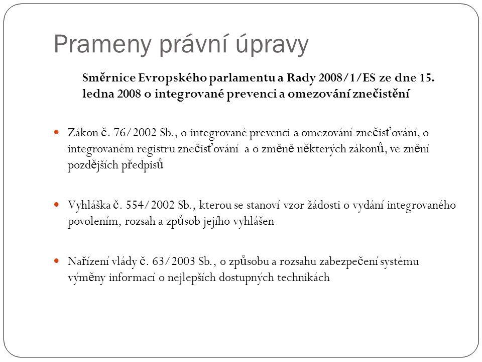 Prameny právní úpravy Sm ě rnice Evropského parlamentu a Rady 2008/1/ES ze dne 15.