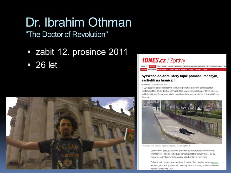 Dr. Ibrahim Othman The Doctor of Revolution  zabit 12. prosince 2011  26 let