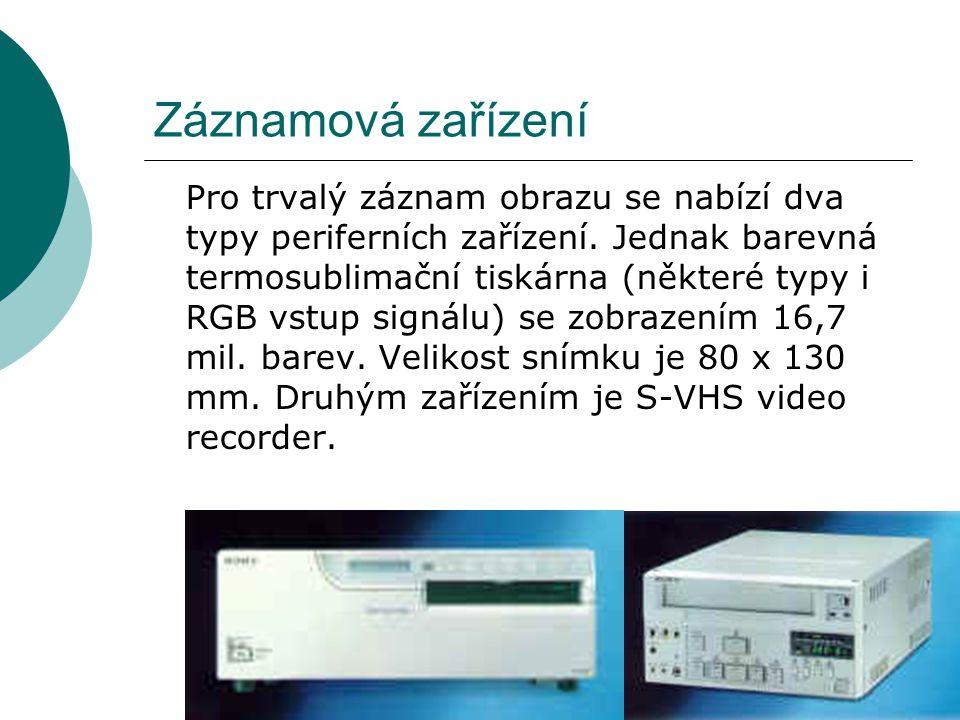 Záznamová zařízení Pro trvalý záznam obrazu se nabízí dva typy periferních zařízení. Jednak barevná termosublimační tiskárna (některé typy i RGB vstup