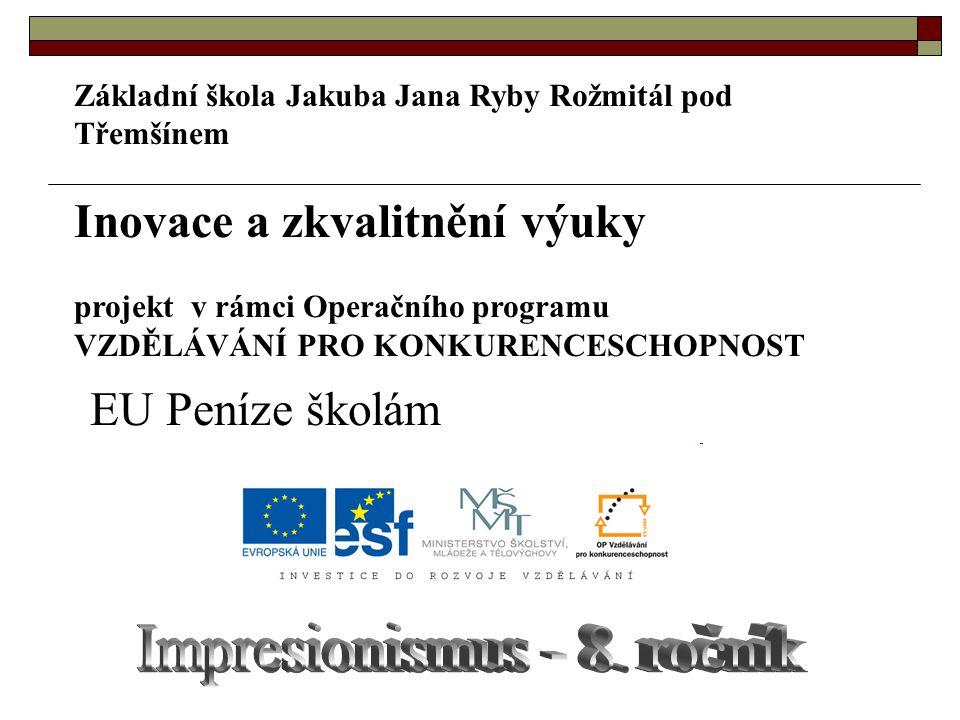 Základní škola Jakuba Jana Ryby Rožmitál pod Třemšínem Inovace a zkvalitnění výuky projekt v rámci Operačního programu VZDĚLÁVÁNÍ PRO KONKURENCESCHOPN