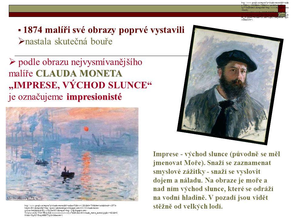 """ 1874 malíři své obrazy poprvé vystavili  nastala skutečná bouře  podle obrazu nejvysmívanějšího CLAUDA MONETA malíře CLAUDA MONETA """"IMPRESE, VÝCHO"""