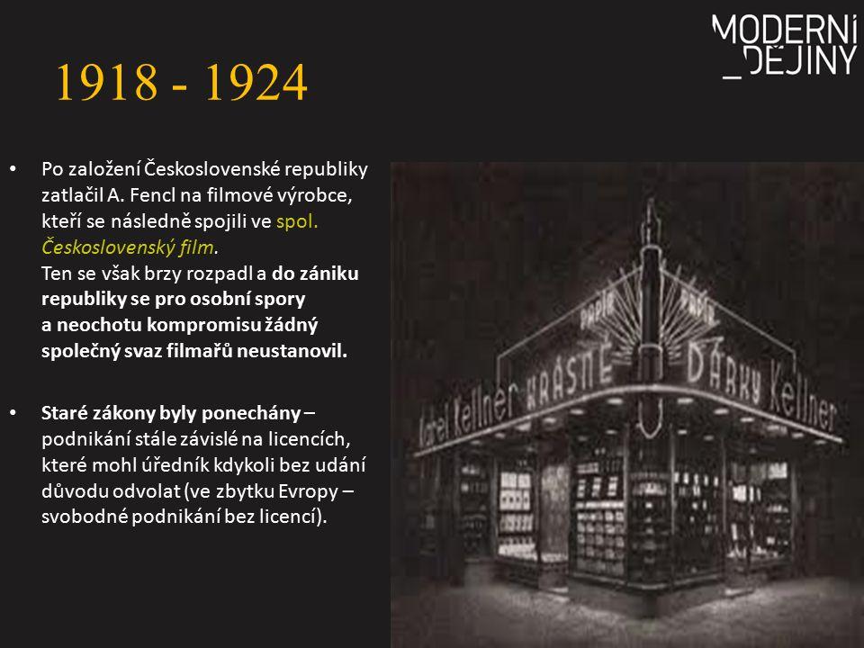 1918 - 1924 Po založení Československé republiky zatlačil A. Fencl na filmové výrobce, kteří se následně spojili ve spol. Československý film. Ten se