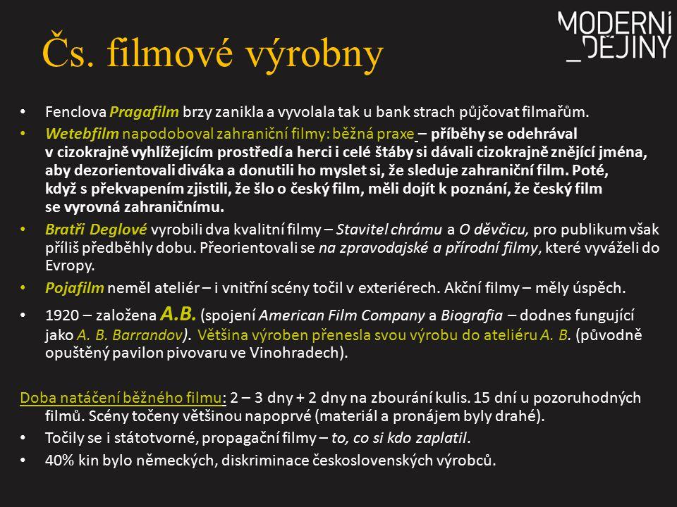 1925 - 1929 V roce 1925 přišlo oživení hospodářství a obnovený zájem o československý film kvůli stereotypním americkým a německým filmům a zájmu o domácí tematiku.