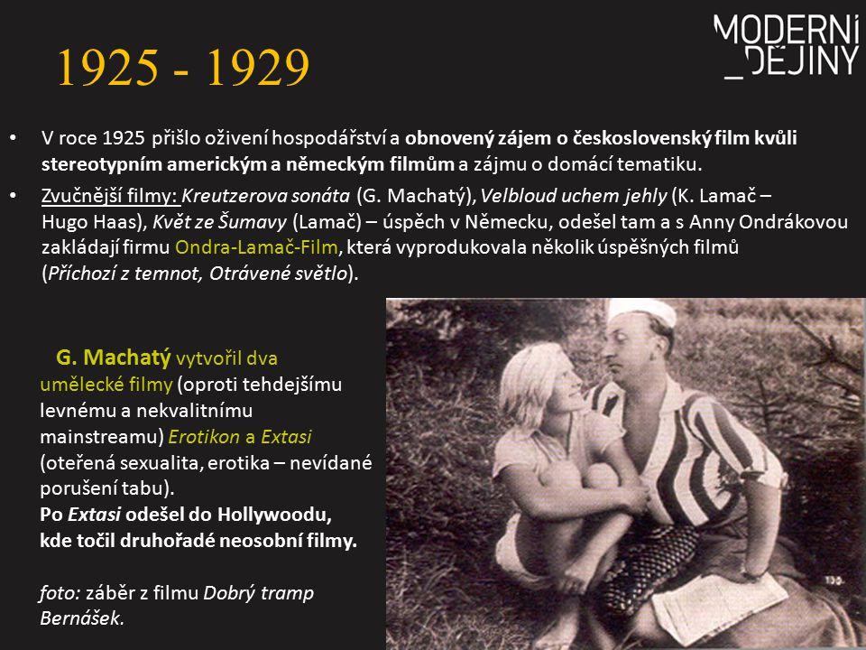 1925 - 1929 V roce 1925 přišlo oživení hospodářství a obnovený zájem o československý film kvůli stereotypním americkým a německým filmům a zájmu o do