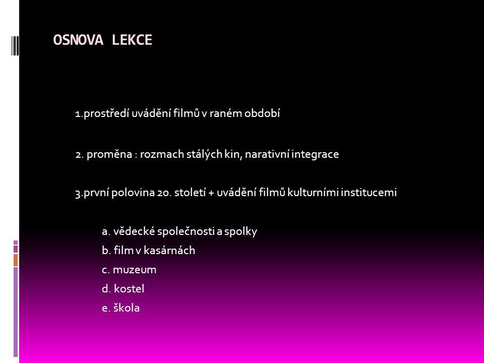 OSNOVA LEKCE 1.prostředí uvádění filmů v raném období 2.