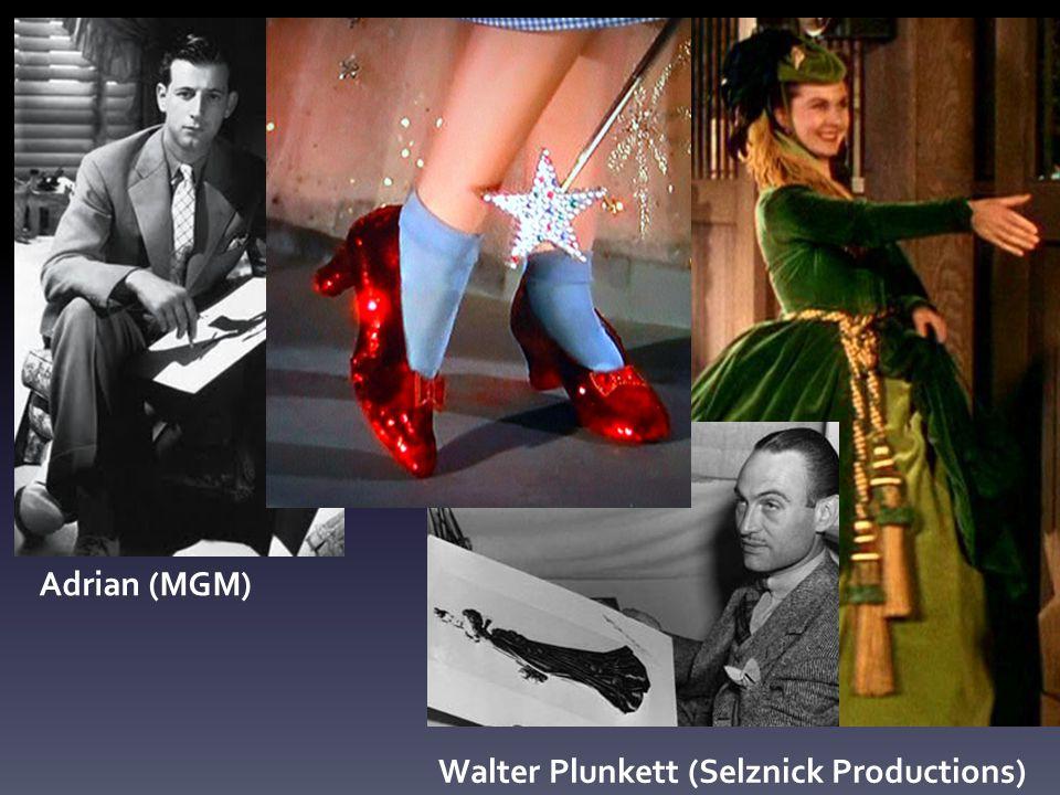 Walter Plunkett (Selznick Productions) Adrian (MGM)
