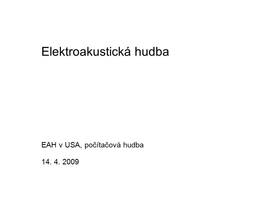 Elektroakustická hudba EAH v USA, počítačová hudba 14. 4. 2009