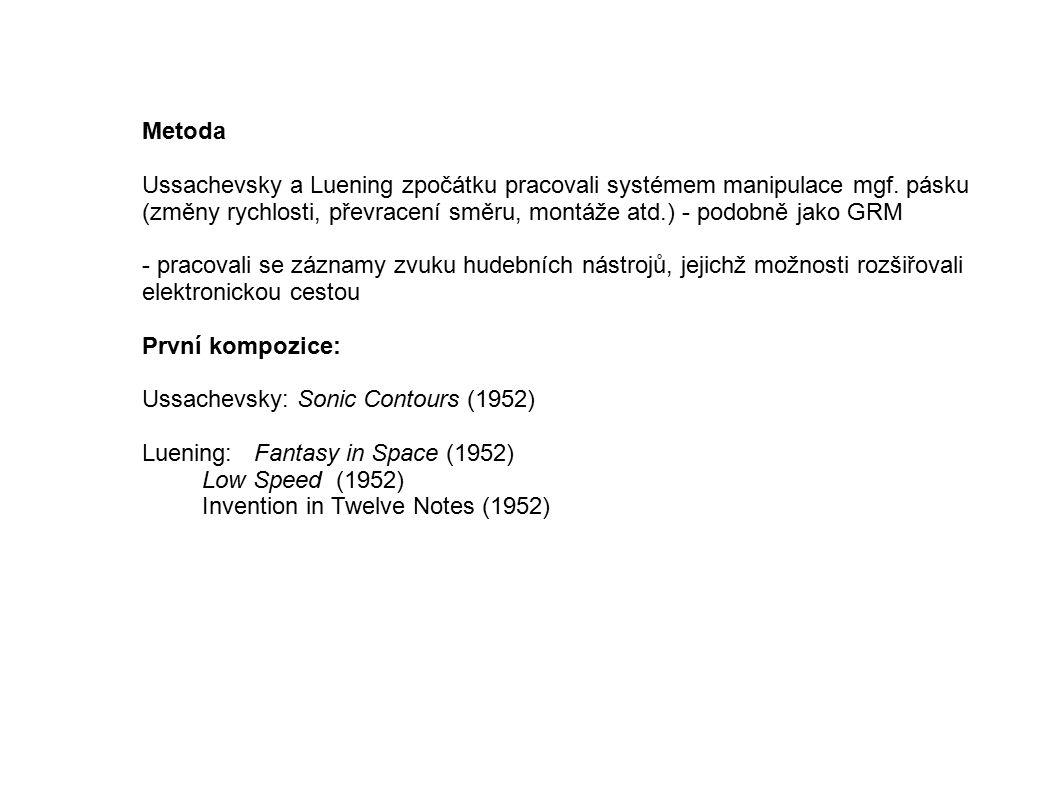 Metoda Ussachevsky a Luening zpočátku pracovali systémem manipulace mgf.