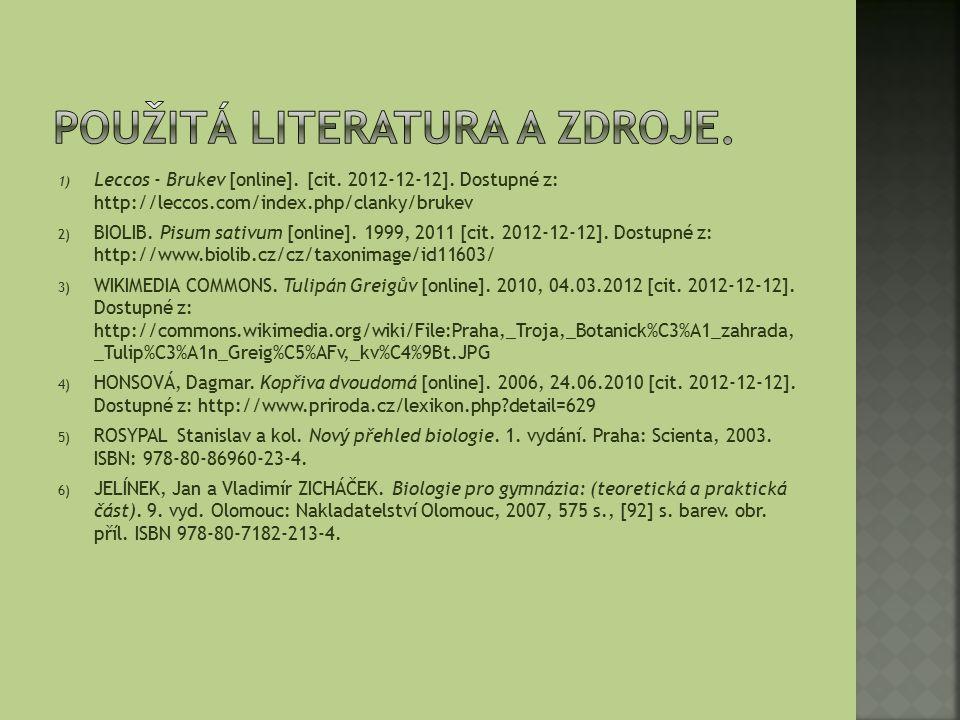 1) Leccos - Brukev [online]. [cit. 2012-12-12]. Dostupné z: http://leccos.com/index.php/clanky/brukev 2) BIOLIB. Pisum sativum [online]. 1999, 2011 [c