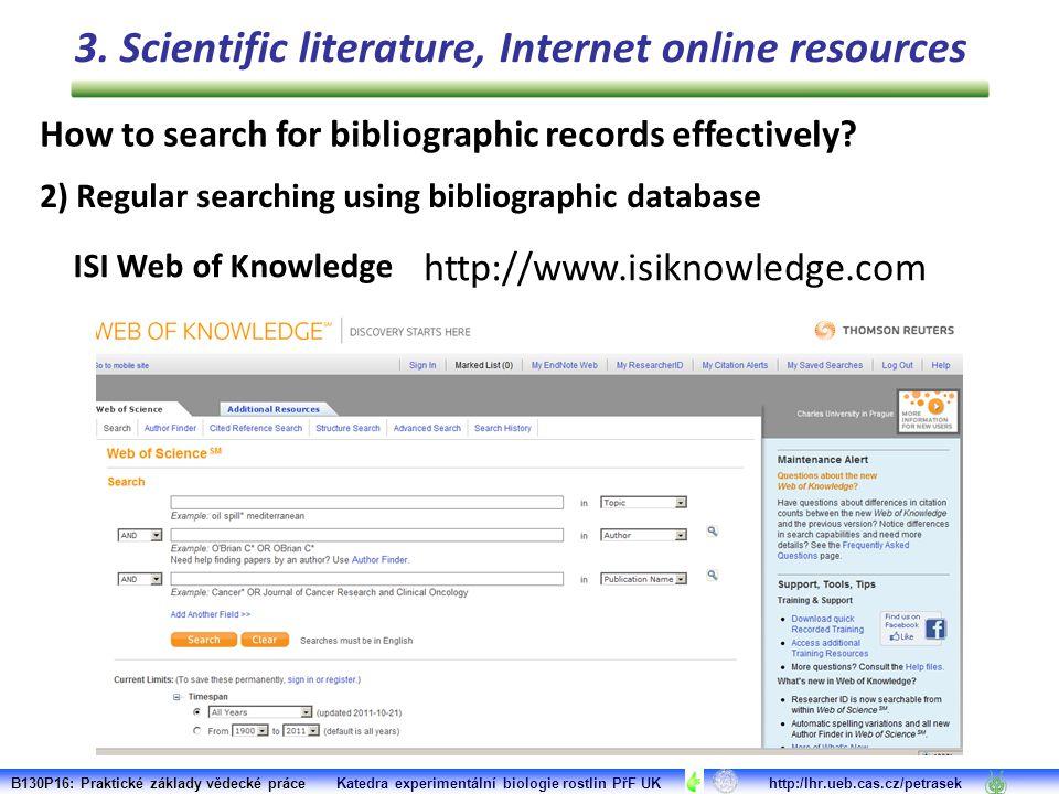 B130P16: Praktické základy vědecké práce Katedra experimentální biologie rostlin PřF UK http:/lhr.ueb.cas.cz/petrasek Scopus http://www.scopus.com How to search for bibliographic records effectively.
