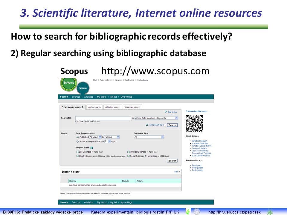 B130P16: Praktické základy vědecké práce Katedra experimentální biologie rostlin PřF UK http:/lhr.ueb.cas.cz/petrasek Pubmed http://www.ncbi.nlm.nih.gov/pubmed How to search for bibliographic records effectively.