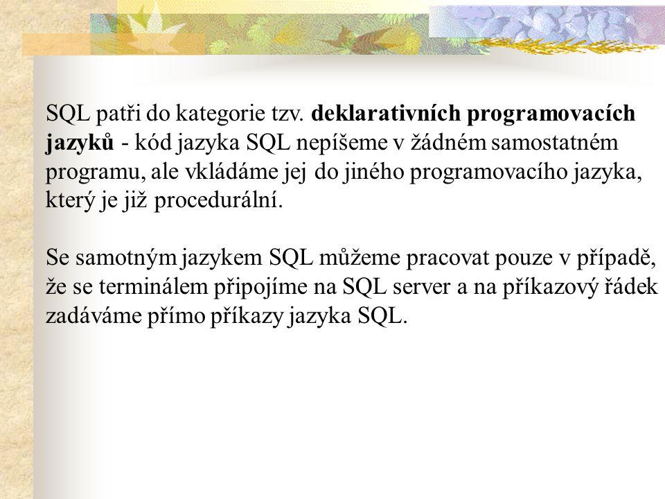 SQL patři do kategorie tzv.