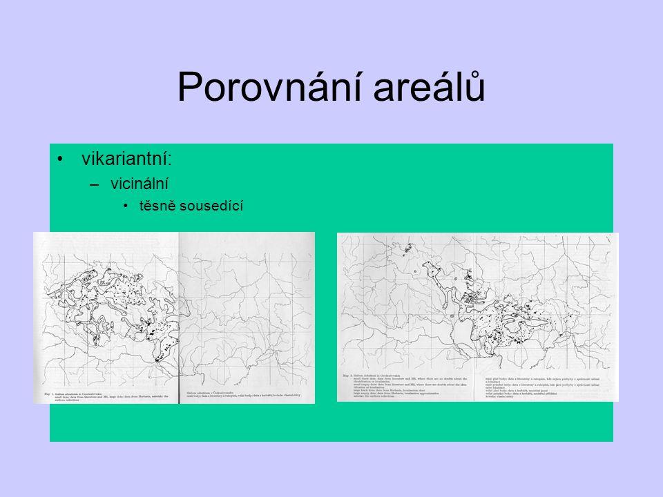 Porovnání areálů vikariantní: –vicinální těsně sousedící