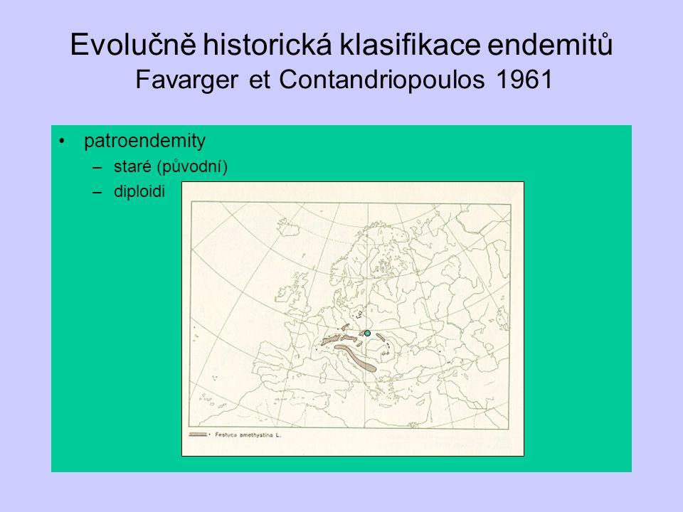 Evolučně historická klasifikace endemitů Favarger et Contandriopoulos 1961 patroendemity –staré (původní) –diploidi
