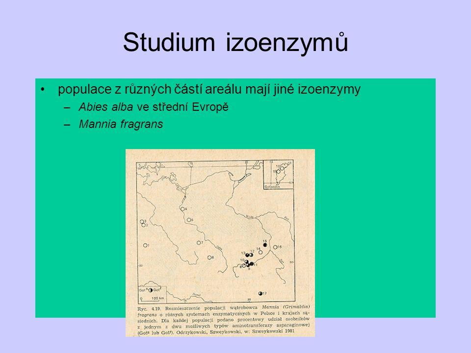 Studium izoenzymů populace z různých částí areálu mají jiné izoenzymy –Abies alba ve střední Evropě –Mannia fragrans