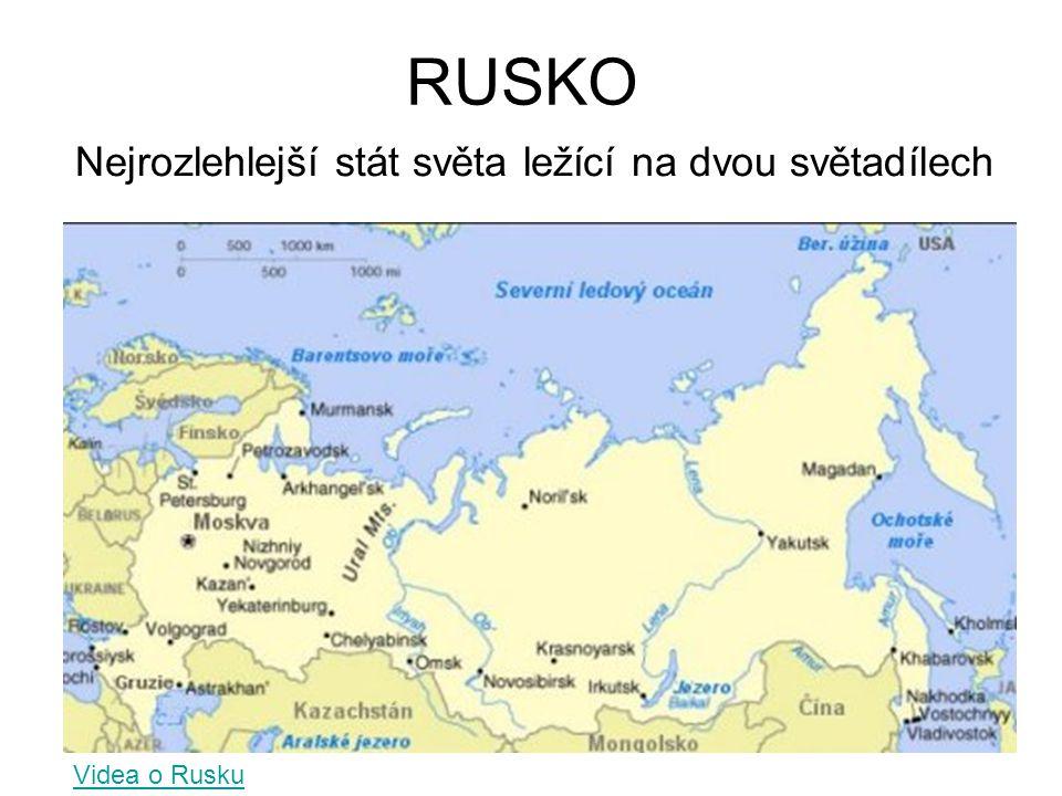 RUSKO Nejrozlehlejší stát světa ležící na dvou světadílech Videa o Rusku