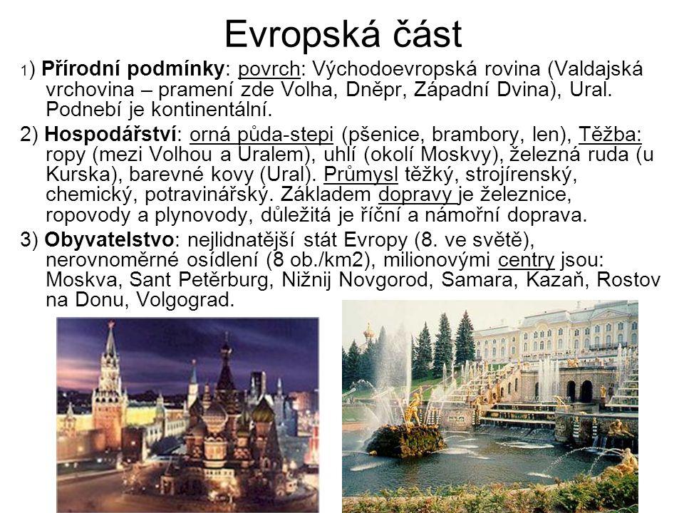 Evropská část 1 ) Přírodní podmínky: povrch: Východoevropská rovina (Valdajská vrchovina – pramení zde Volha, Dněpr, Západní Dvina), Ural. Podnebí je