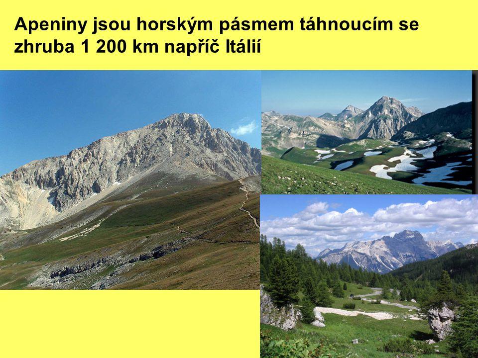 Apeniny jsou horským pásmem táhnoucím se zhruba 1 200 km napříč Itálií