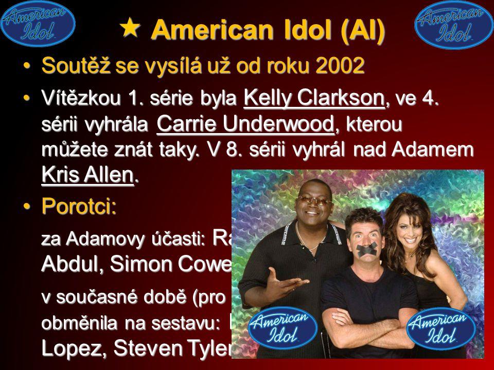  American Idol (AI) Soutěž se vysílá už od roku 2002Soutěž se vysílá už od roku 2002 Vítězkou 1.