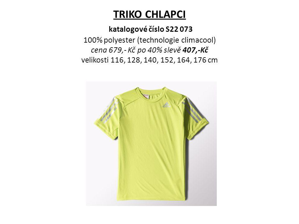 TRIKO CHLAPCI katalogové číslo S22 073 100% polyester (technologie climacool) cena 679,- Kč po 40% slevě 407,-Kč velikosti 116, 128, 140, 152, 164, 17