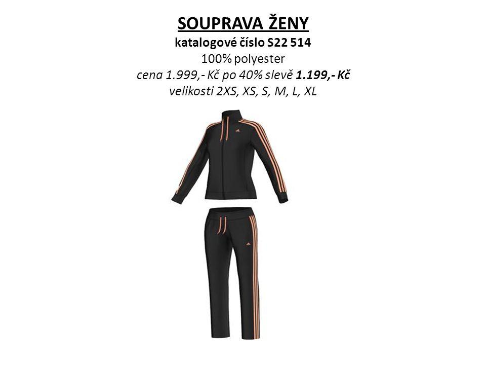 SOUPRAVA ŽENY katalogové číslo S22 514 100% polyester cena 1.999,- Kč po 40% slevě 1.199,- Kč velikosti 2XS, XS, S, M, L, XL