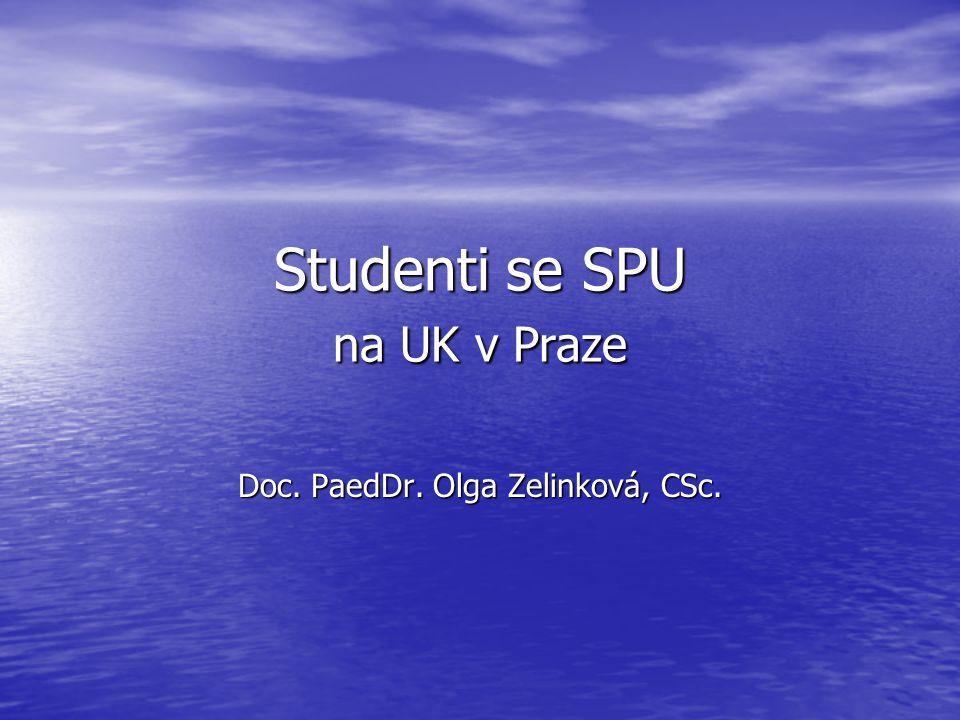 Studenti se SPU na UK v Praze Doc. PaedDr. Olga Zelinková, CSc.