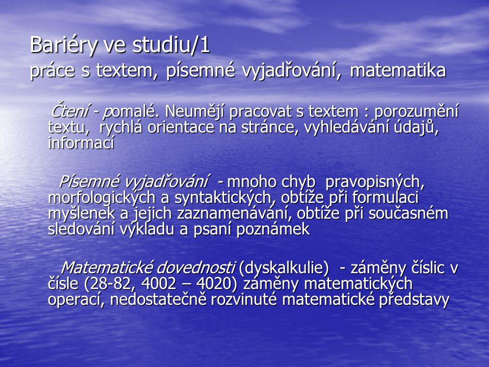 Bariéry ve studiu/1 práce s textem, písemné vyjadřování, matematika Čtení - pomalé.