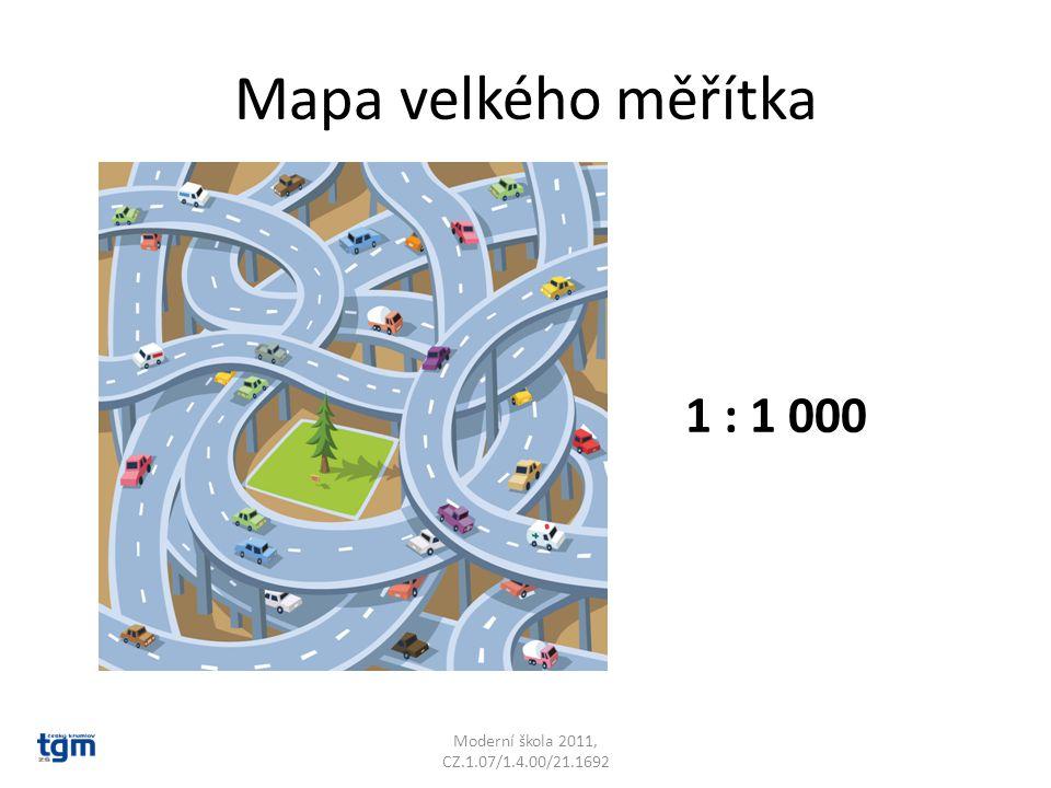 Mapa velkého měřítka Moderní škola 2011, CZ.1.07/1.4.00/21.1692 1 : 1 000