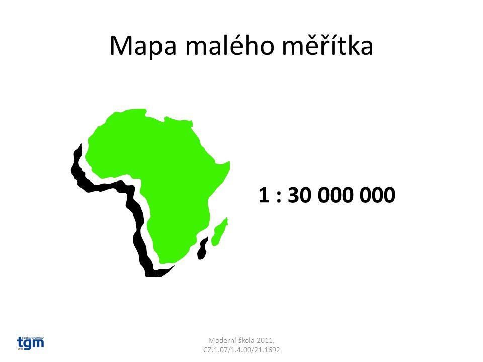 Mapa malého měřítka Moderní škola 2011, CZ.1.07/1.4.00/21.1692 1 : 30 000 000