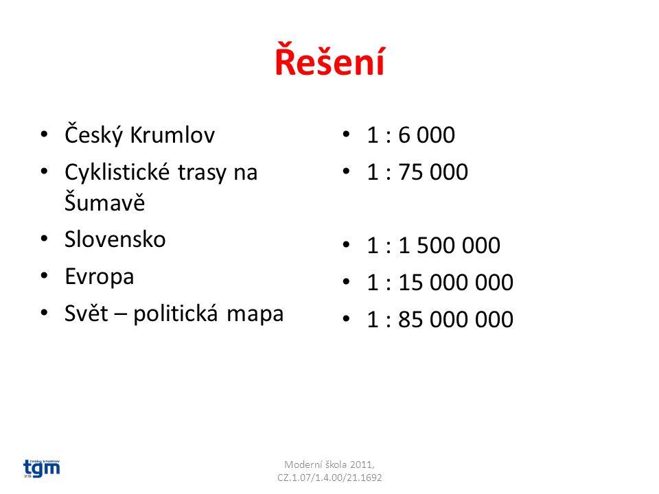 Řešení Český Krumlov Cyklistické trasy na Šumavě Slovensko Evropa Svět – politická mapa 1 : 6 000 1 : 75 000 1 : 1 500 000 1 : 15 000 000 1 : 85 000 0