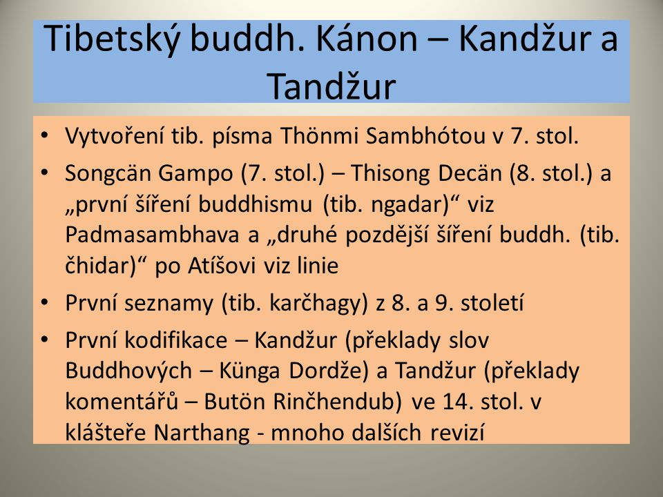 Tibetský buddh. Kánon – Kandžur a Tandžur Vytvoření tib.