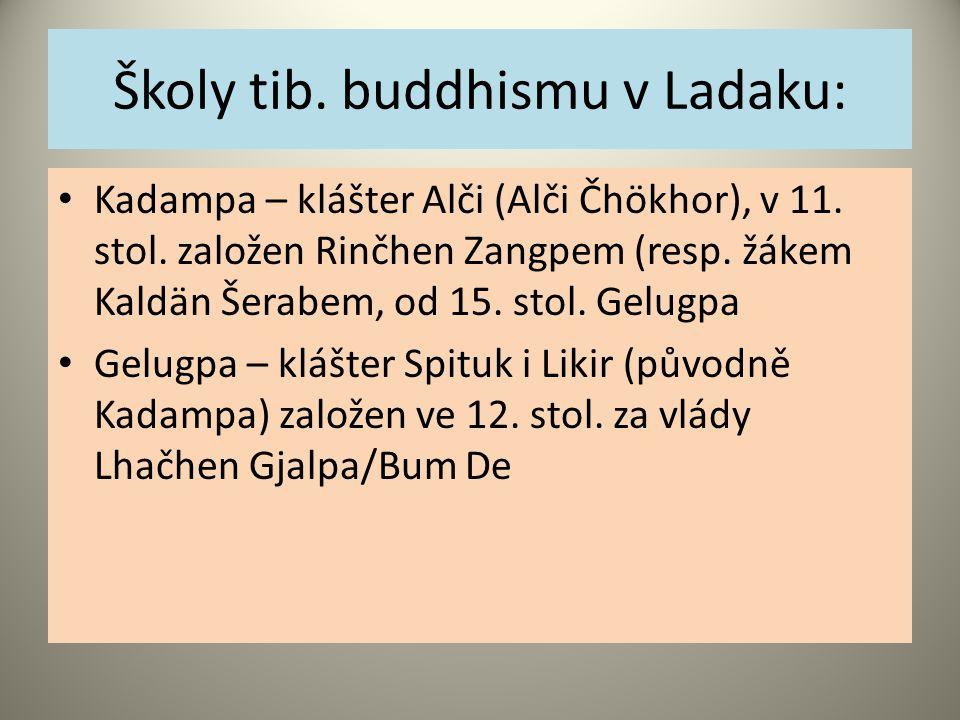Školy tib. buddhismu v Ladaku: Kadampa – klášter Alči (Alči Čhökhor), v 11.