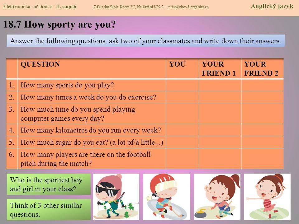 18.7 How sporty are you? Elektronická učebnice - II. stupeň Základní škola Děčín VI, Na Stráni 879/2 – příspěvková organizace Anglický jazyk Answer th