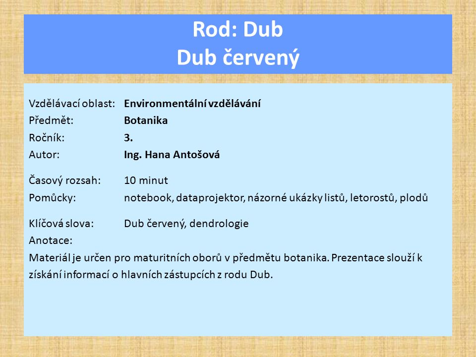 Rod: Dub Dub červený Vzdělávací oblast:Environmentální vzdělávání Předmět:Botanika Ročník:3.