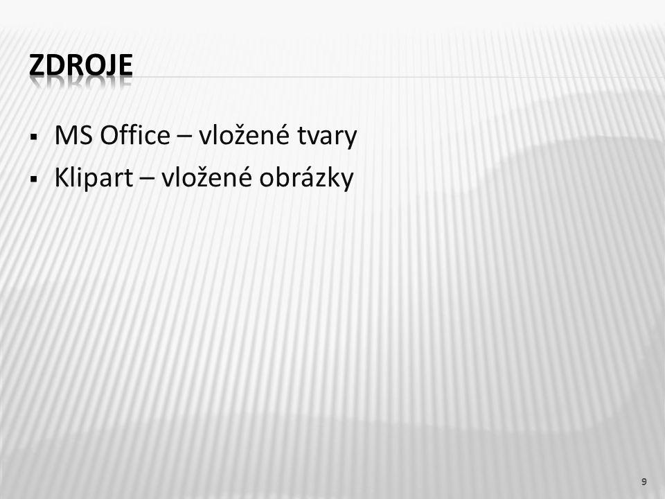  MS Office – vložené tvary  Klipart – vložené obrázky 9