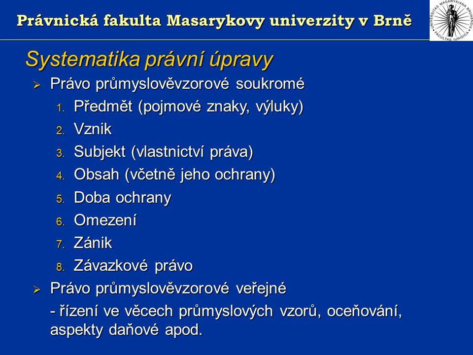 Právnická fakulta Masarykovy univerzity v Brně Systematika právní úpravy  Právo průmyslověvzorové soukromé 1.