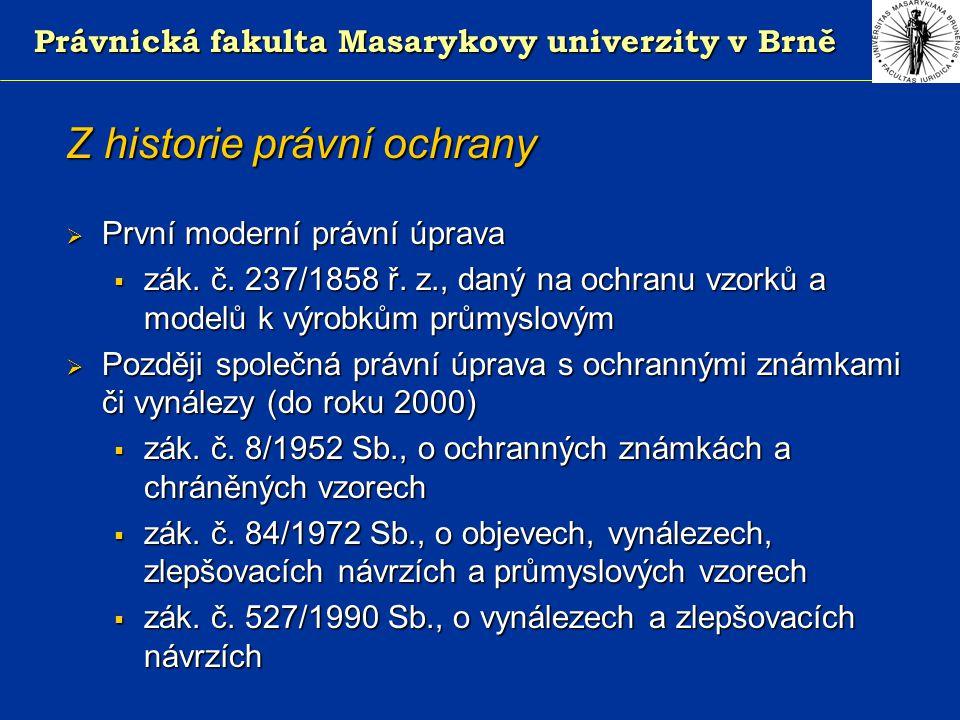 Právnická fakulta Masarykovy univerzity v Brně Z historie právní ochrany  První moderní právní úprava  zák.