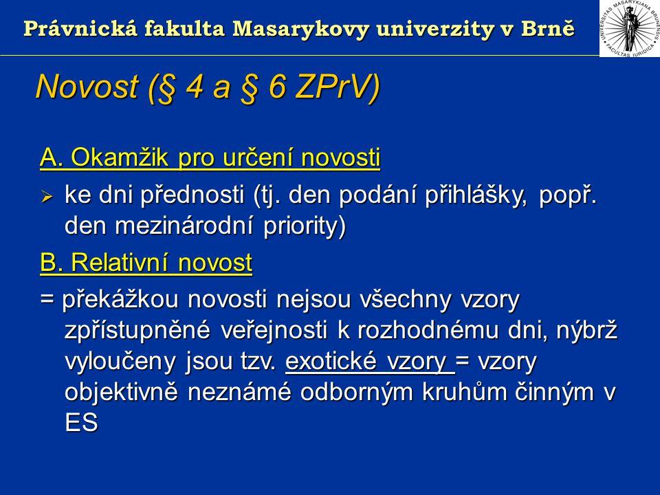Právnická fakulta Masarykovy univerzity v Brně Novost (§ 4 a § 6 ZPrV) A.