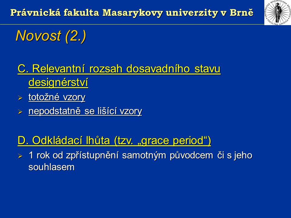Právnická fakulta Masarykovy univerzity v Brně Novost (2.) C.