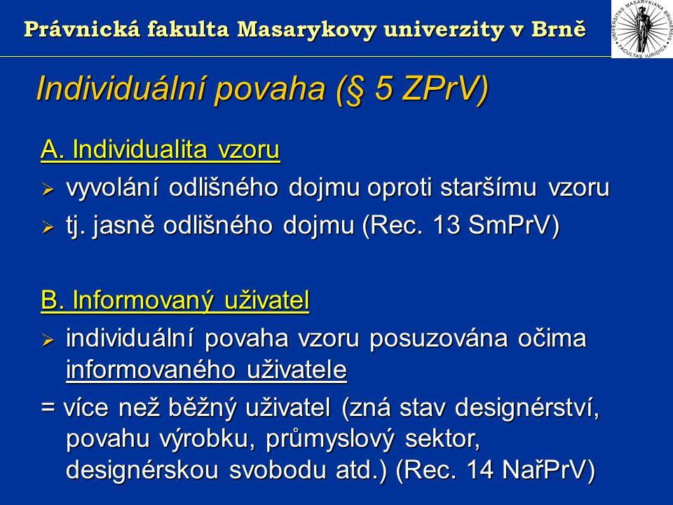 Právnická fakulta Masarykovy univerzity v Brně Individuální povaha (§ 5 ZPrV) A.