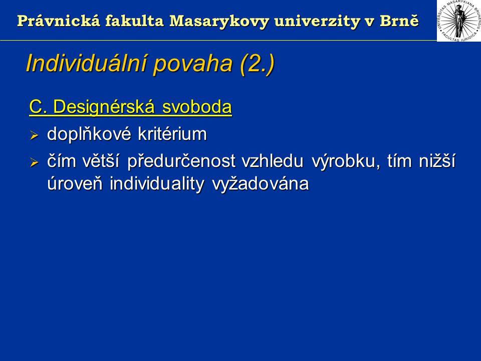 Právnická fakulta Masarykovy univerzity v Brně Individuální povaha (2.) C.