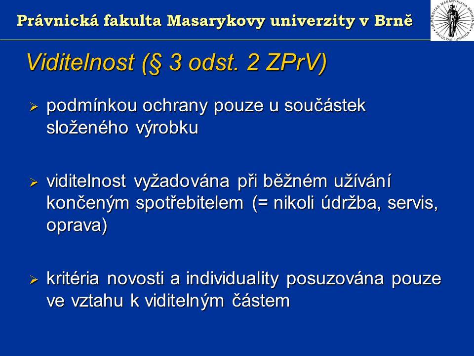 Právnická fakulta Masarykovy univerzity v Brně Viditelnost (§ 3 odst.