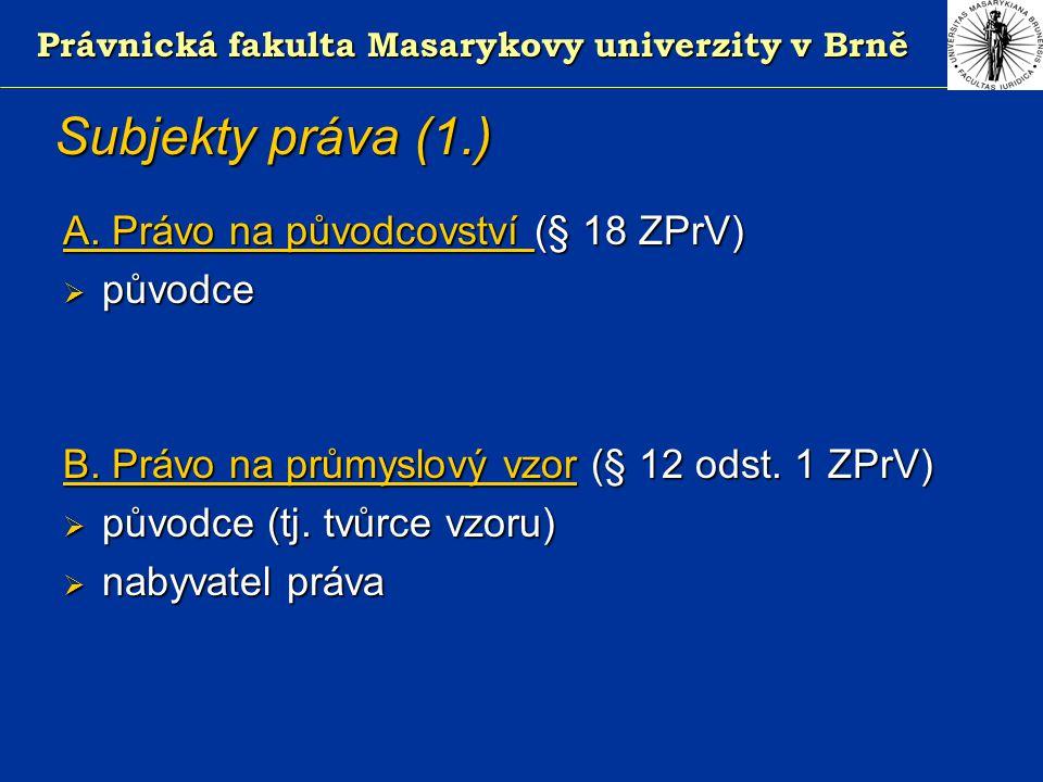 Právnická fakulta Masarykovy univerzity v Brně Subjekty práva (1.) A.