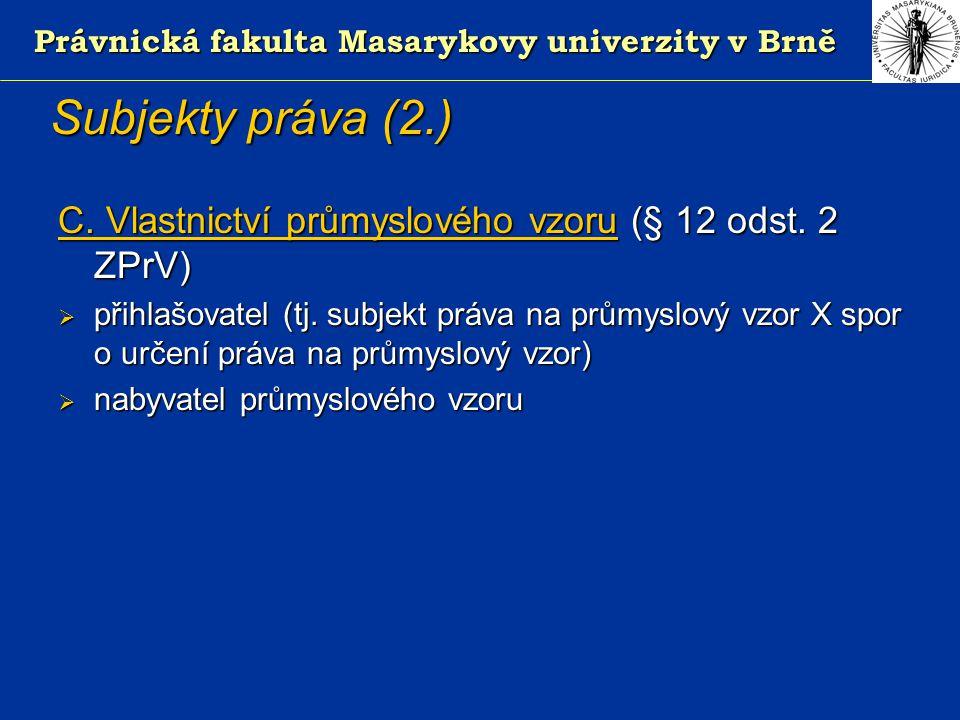 Právnická fakulta Masarykovy univerzity v Brně Subjekty práva (2.) C.