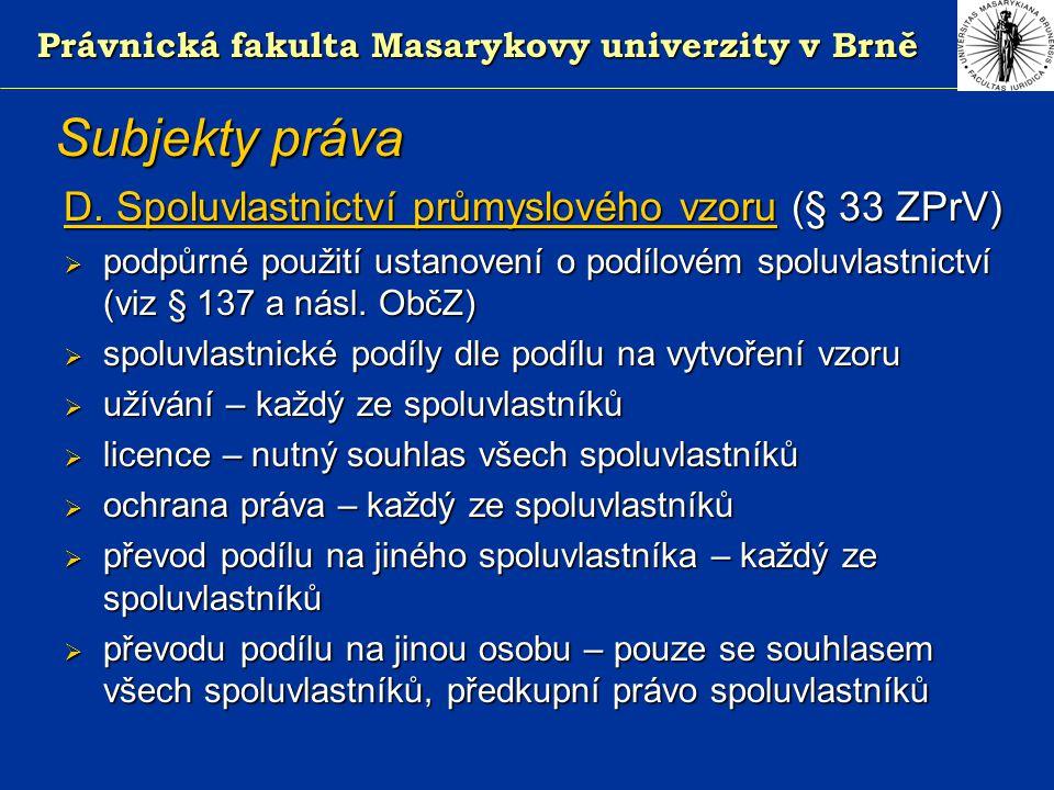 Právnická fakulta Masarykovy univerzity v Brně Subjekty práva D.