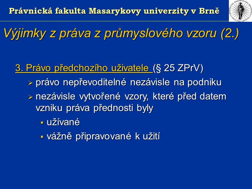 Právnická fakulta Masarykovy univerzity v Brně Výjimky z práva z průmyslového vzoru (2.) 3.