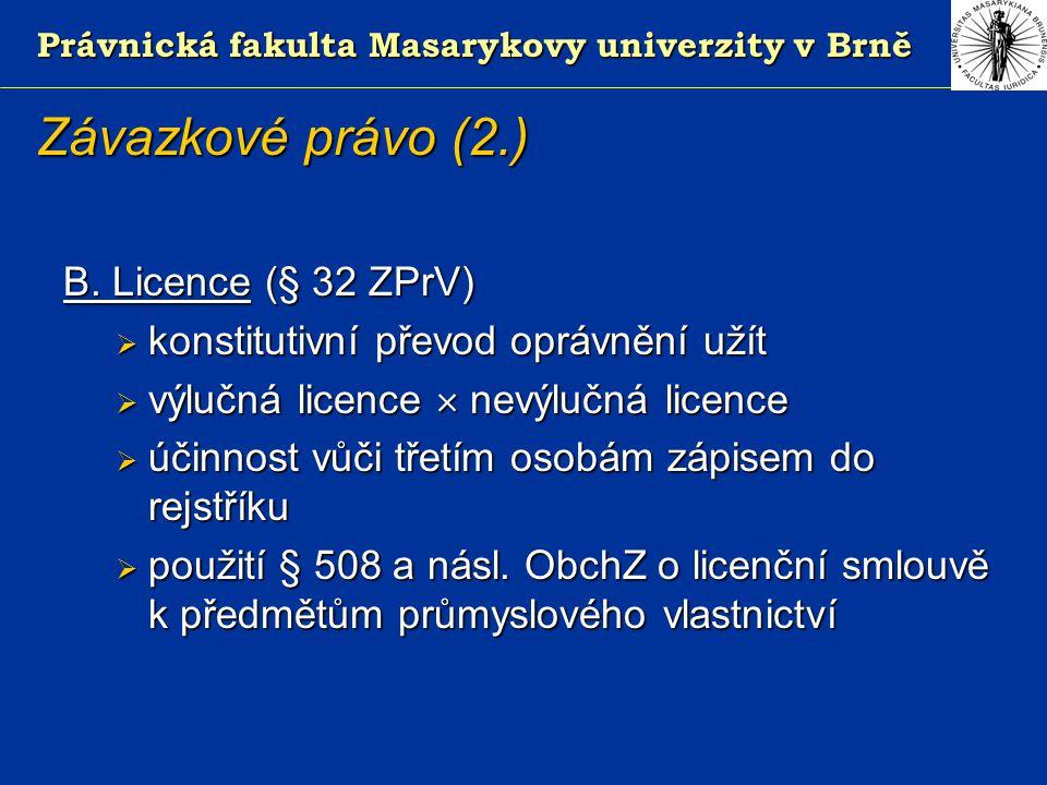 Právnická fakulta Masarykovy univerzity v Brně Závazkové právo (2.) B.