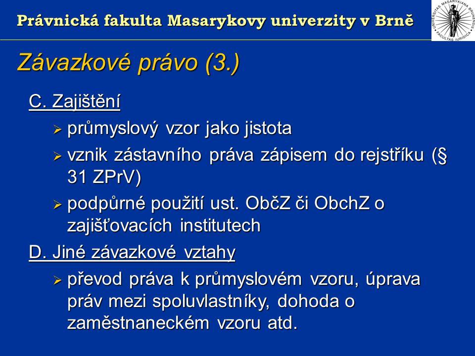 Právnická fakulta Masarykovy univerzity v Brně Závazkové právo (3.) C.
