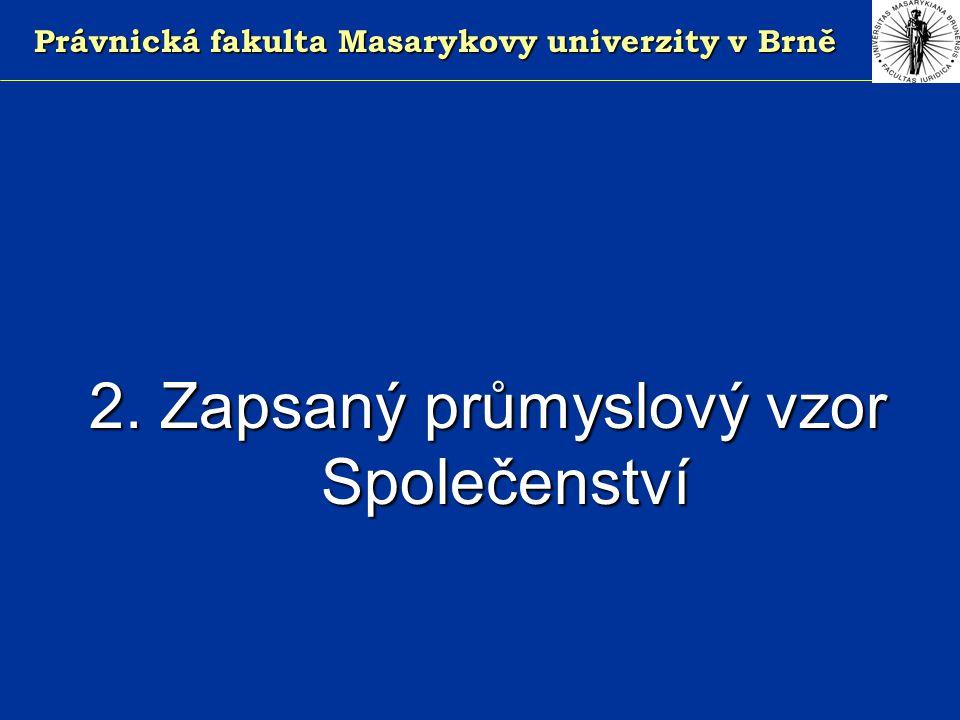 Právnická fakulta Masarykovy univerzity v Brně 2. Zapsaný průmyslový vzor Společenství