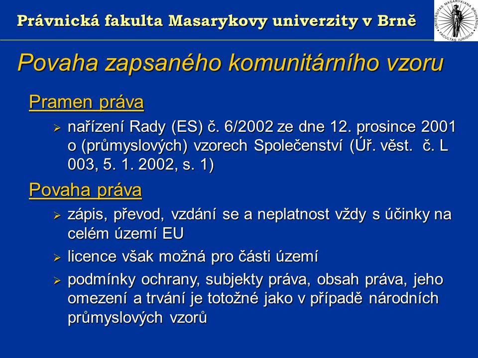 Právnická fakulta Masarykovy univerzity v Brně Povaha zapsaného komunitárního vzoru Pramen práva  nařízení Rady (ES) č.